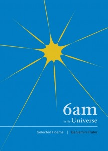 6AM in the Universe by Benjamin Frater
