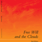 Free Will and the Clouds by Rob Wilson