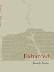 Exhumed by Cassandra Atherton